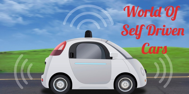 The World Of Self Driven Cars Is Truly Here [Infographic]