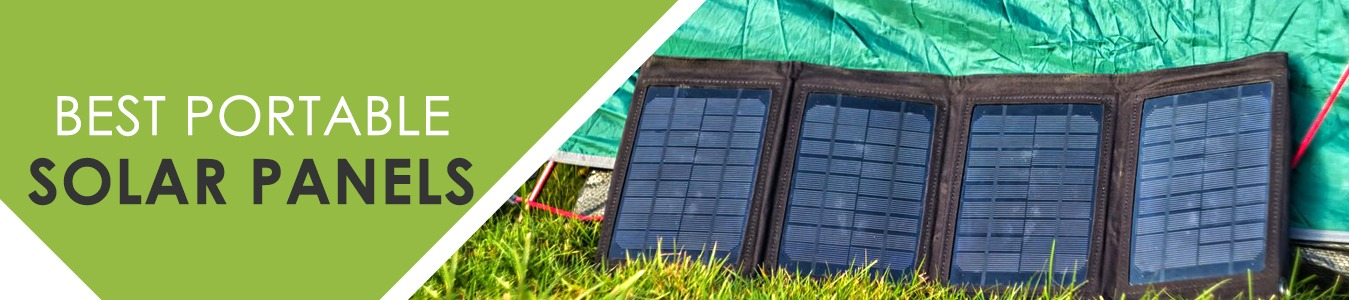 Best Portable Solar Panels 2020 – Reviews, Ratings & Buying Guide
